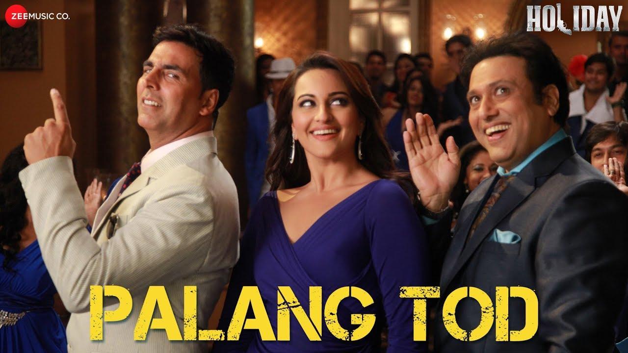Download Palang Tod - Ft. Govinda, Akshay Kumar & Sonakshi Sinha   Holiday   Full Video Song