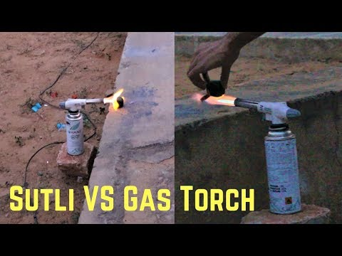 Diwali Sutli VS Gas Torch 1000 Degree Celsius   Blade XYZ  