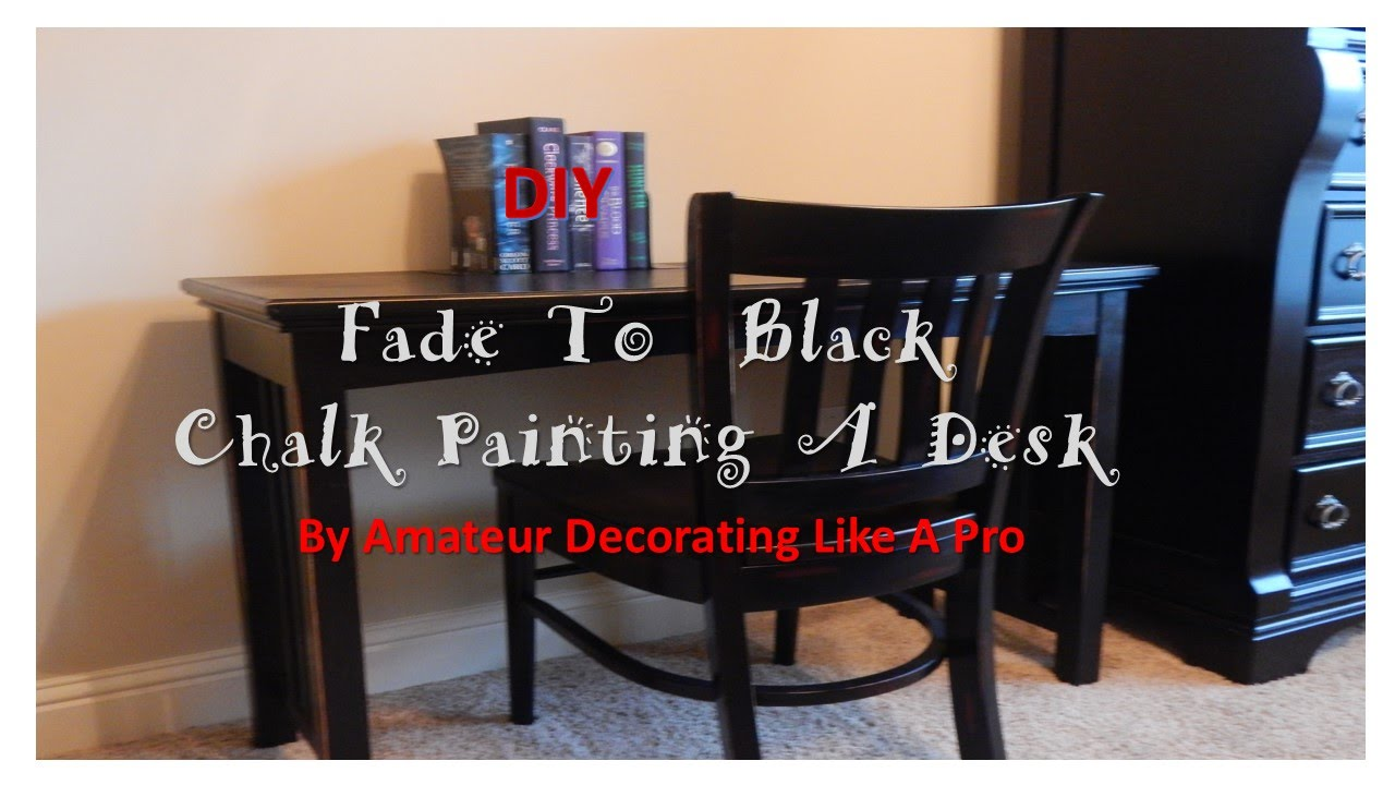 Fade To Black   Chalk Painting A Computer Desk EDITED   YouTube