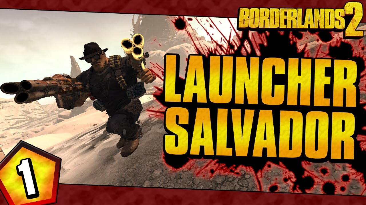 Borderlands 2 | Launcher Salvador Funny Moments And Drops | Day #1