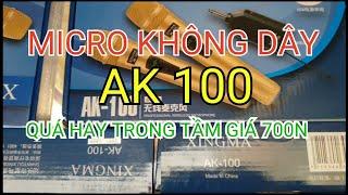 Micro đa năng không dây AK 100 quá hay trong tầm giá  700.000đ lh 0364.791.604 - 0964.867.866