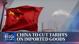 China to cut tariffs on imported goods | THE BIG STORY | The Straits Times
