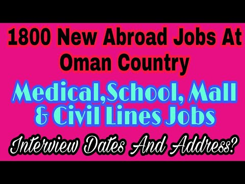 1800 New Abroad Jobs at Oman Country, In Mall, Medical, Schools And Civil Lines Vacancy, Interview?