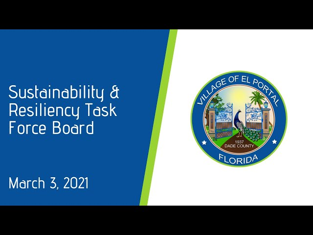 Village of El Portal Sustainability & Resiliency Task Force Board Meeting March 3, 2021