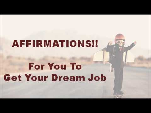 Affirmations to get your dream job in thirty (30) days