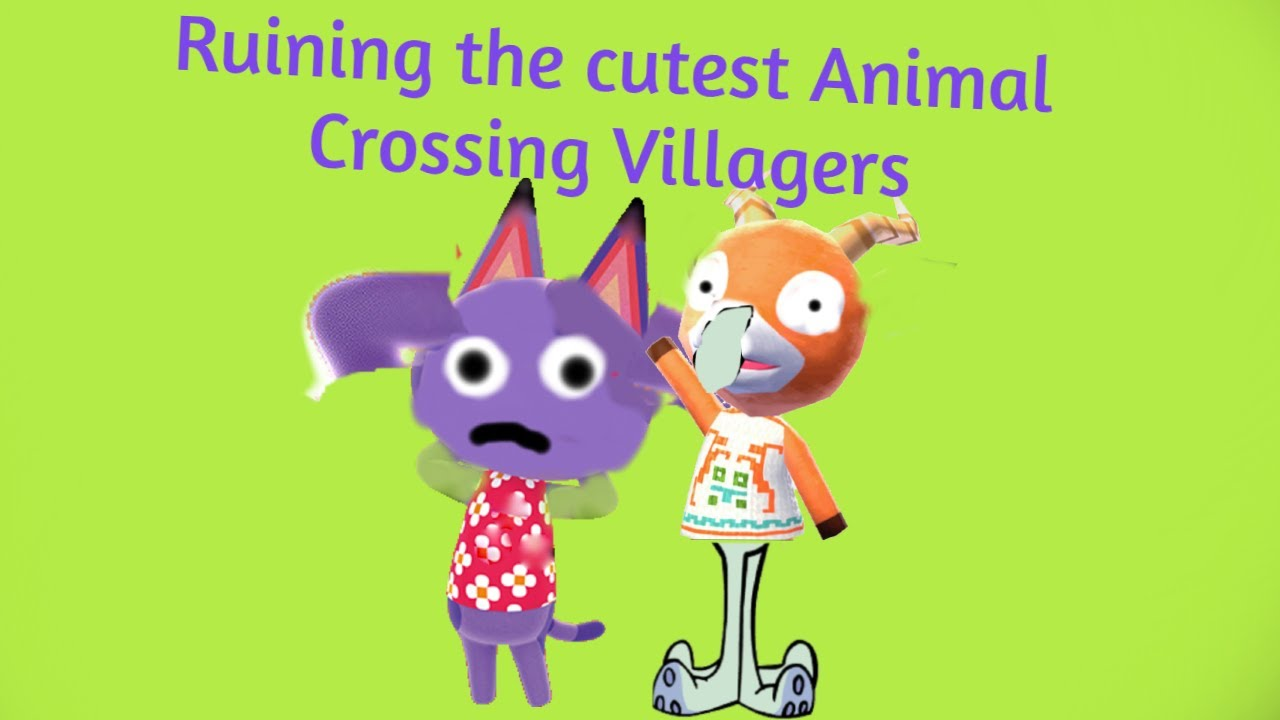 Ruining the cutest Animal Crossing Villagers - YouTube