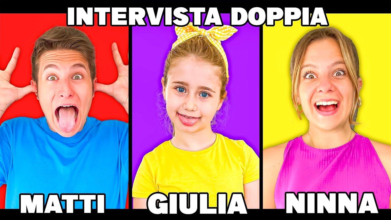 INTERVISTA TRIPLA CON LA CUGINETTA DI NINNA! Ninna e Matti e Giulia