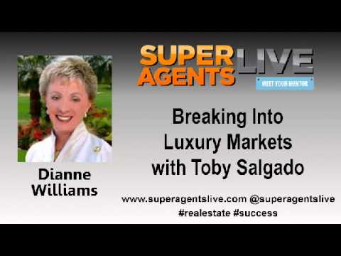 Breaking Into Luxury Markets with Dianne Williams and Toby Salgado
