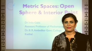 Metric Space part 3 of 7 : Open Sphere and Interior Point in Hindi under E-Learning Program