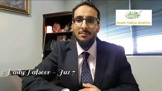 Juz 07 - Summary of a Juz - Shaykh Yahya Ibrahim