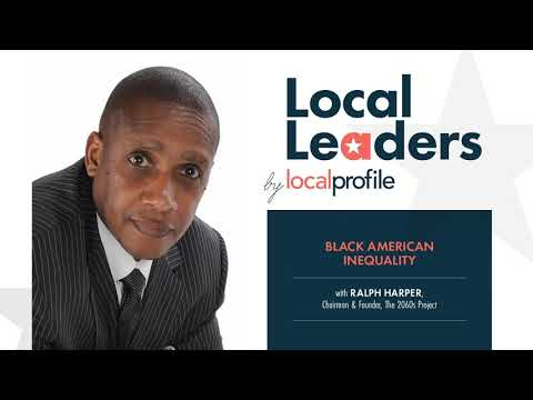EP 7 Local Profile Presents Local Leaders Featuring Ralph Harper