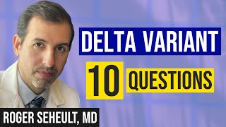 Delta Variant: Top 10 COVID Questions and How to Prepare