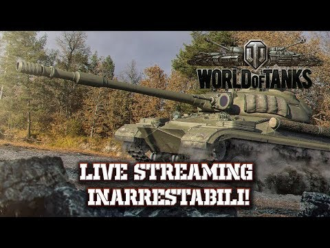 World of Tanks - Live Streaming - Inarrestabili!