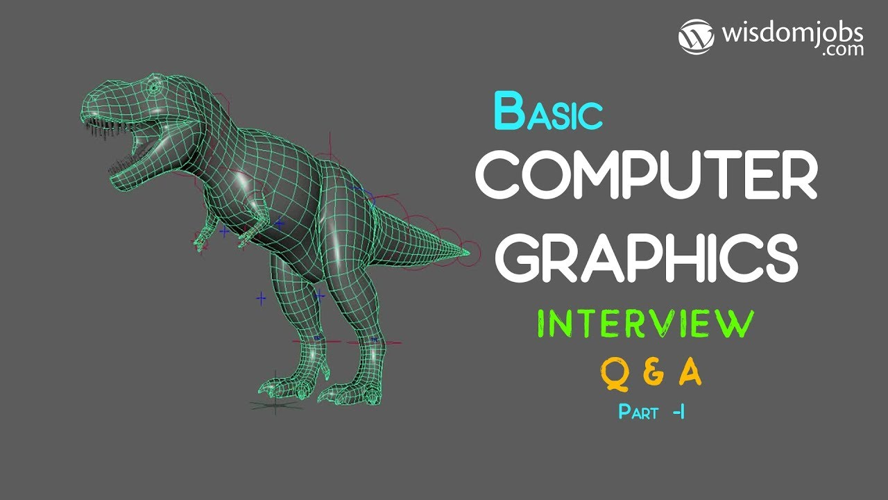 TOP 250+ Computer Graphics Interview Questions and Answers