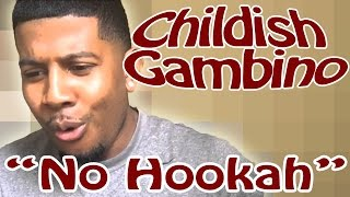Steve G. Lover Ft. Childish Gambino- No Hookah (Reaction/Review)
