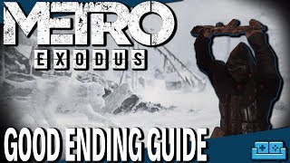 METRO EXODUS | HOW TO GET THE GOOD ENDING GUIDE