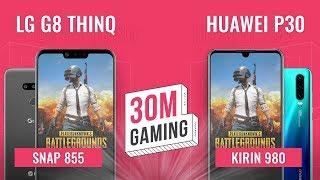 [30M Gaming #34] LG G8 ThinQ vs. Huawei P30: Sự trở lại NGOẠN MỤC của LG?