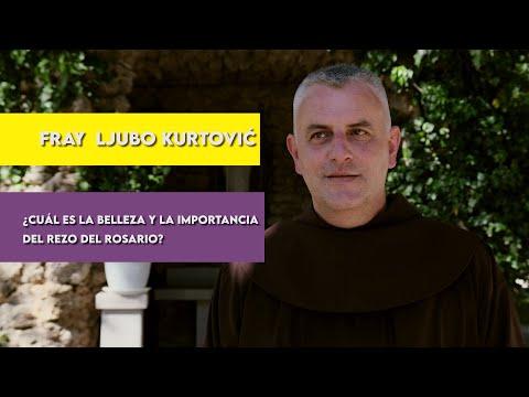 Fray Ljubo Kurtović - ¿Cuál es la belleza y la importancia del rezo del rosario?