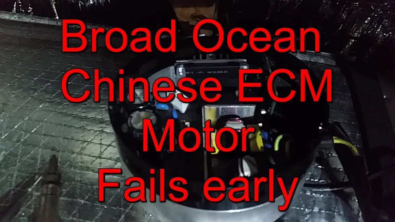 hight resolution of broad ocean chinese ecm motor early failure