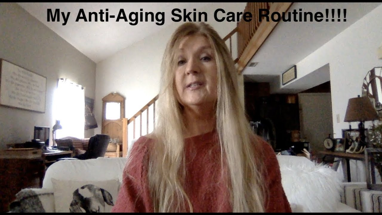 My Anti Aging Skin Care Routine Elysee Over 60 Youtube