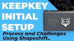 2019 Keepkey Setup + Challenges. (Wallets not Loading, Keepkey not Pairing With Shapeshift)