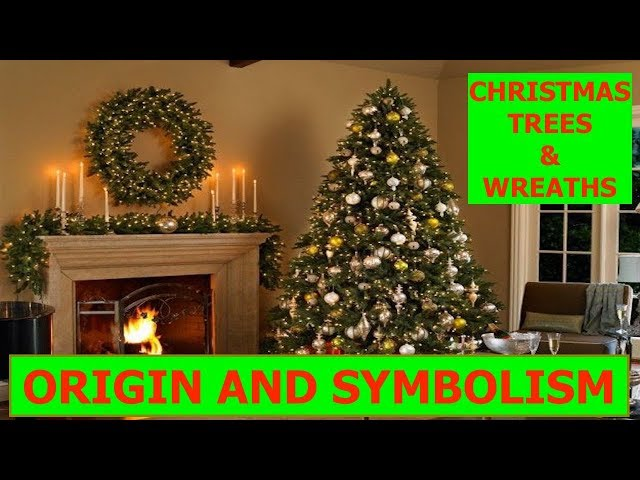 Why Christmas Trees & Wreaths? The Meaning Of Christmas Traditions