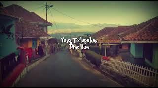 Download Lirik lagu Dhyo Haw - Yang Terlupakan