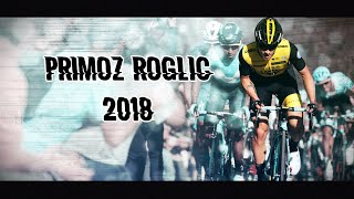 Best Of Primoz Roglic 2018 I All This Power