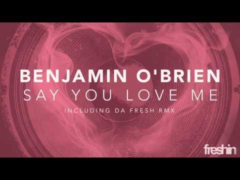 Benjamin O'Brien - Say You Love Me (Da Fresh Remix) [Freshin]