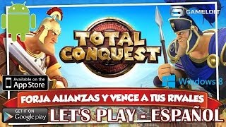 Let's Play - Total Conquest (Android/Windows 8.1) - Español