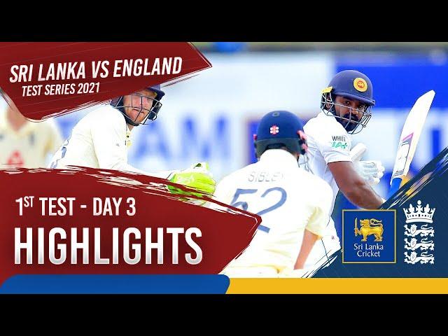 Day 3 Highlights | Sri Lanka v England 2021 | 1st Test at Galle
