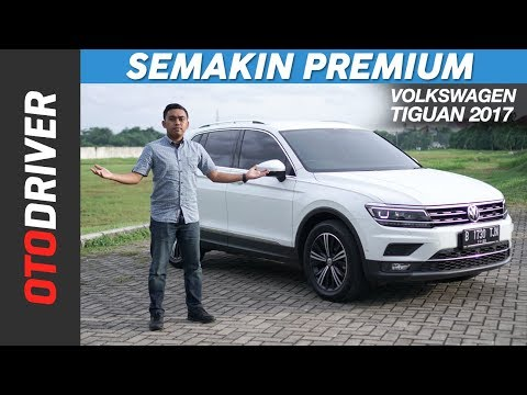 VW Tiguan 2018 Review Indonesia | OtoDriver