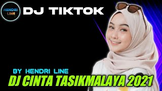 DJ CINTA TASIKMALAYA ASAHAN TIKTOK REMIX TERBARU 2020 FULL BASS