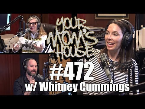 Your Mom's House Podcast - Ep. 472 w/ Whitney Cummings
