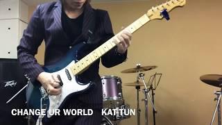 CHANGE UR WORLD    KAT-TUN
