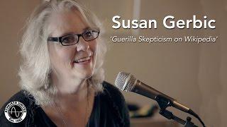 Guerrilla Skepticism on Wikipedia | Susan Gerbic