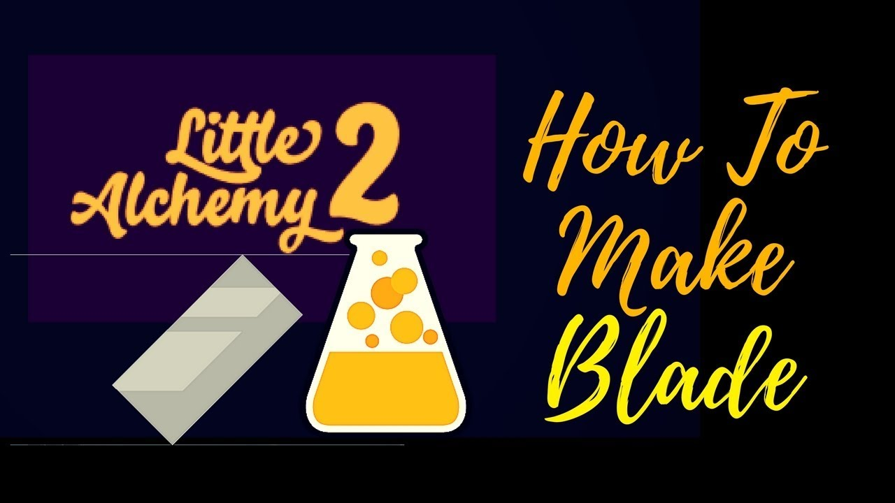 Little Alchemy 2 How To Make Blade Cheats Hints Youtube