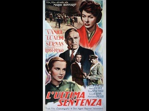 L'ultima sentenza - 1951 di Mario Bonnard con Antonella Lualdi