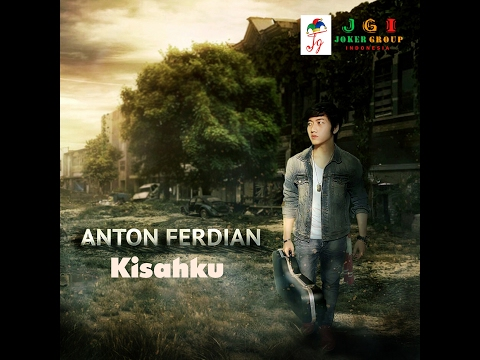 Anton Ferdian - Kisahku Lirik