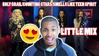 LITTLE MIX - HOLY GRAIL/COUNTING STARS/SMELLS LIKE TEEN SPIRIT LIVE LOUNGE REACTION