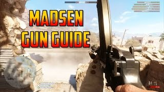 MADSEN LMG GUN GUIDE ► Battlefield 1