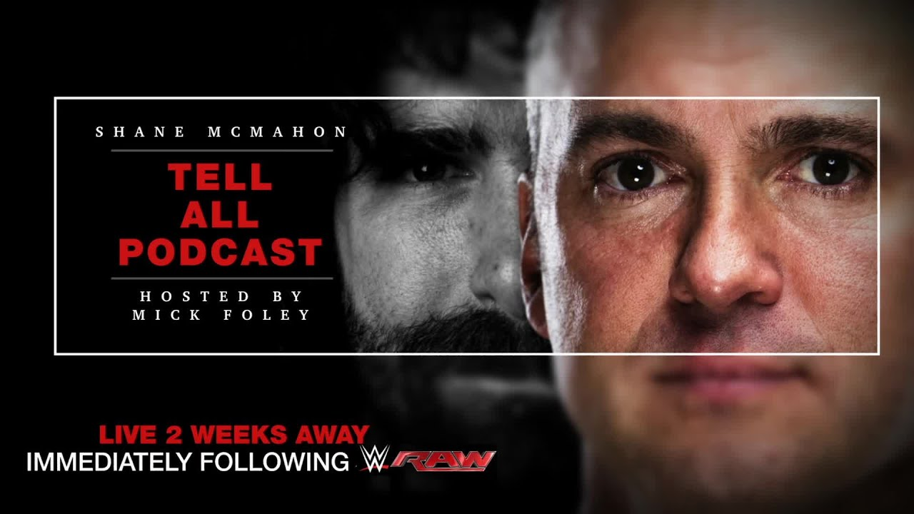 WWE Shane Tell With Mick Foley Podcast 5/23/16 – 23rd May 2016 – 23/5/2016 Full Show Online Free Watch or download