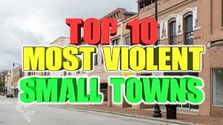 Violent Small towns.