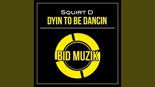 Dyin to Be Dancin (Original Mix)