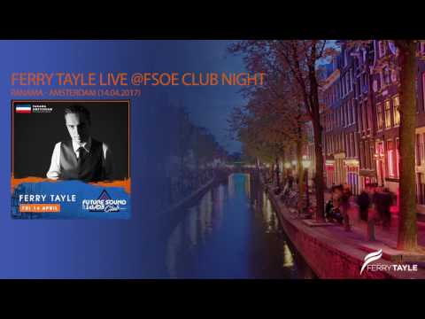 Ferry Tayle Live@FSOE Club Night (Panama / Amsterdam / The Netherlands)