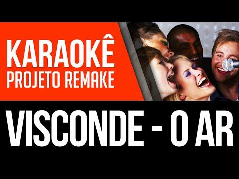 Karaoke Visconde - O Ar (Projeto Remake)