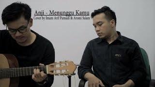 Anji - Menunggu Kamu Acoustic Cover by Imam Arif Pamudi & Aromi Salam