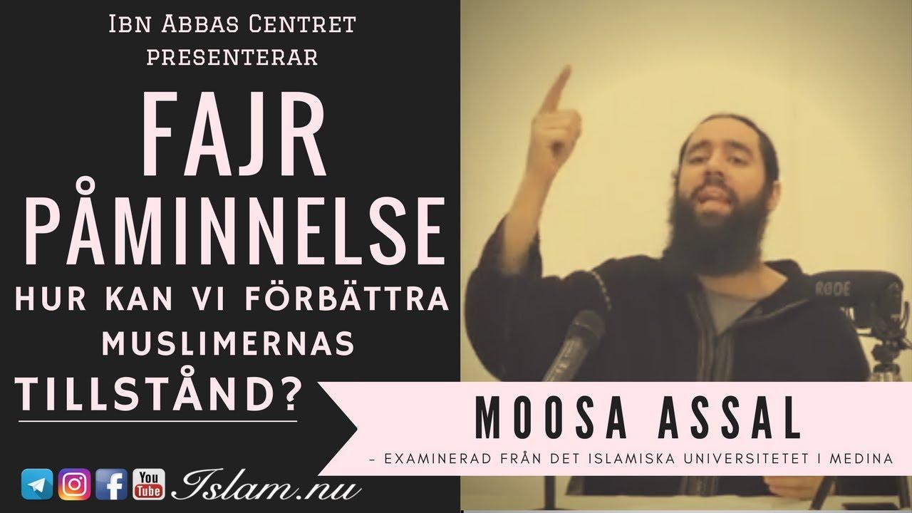 Hur kan vi förbättra muslimernas tillstånd? | Fajr Påminnelse med Moosa Assal