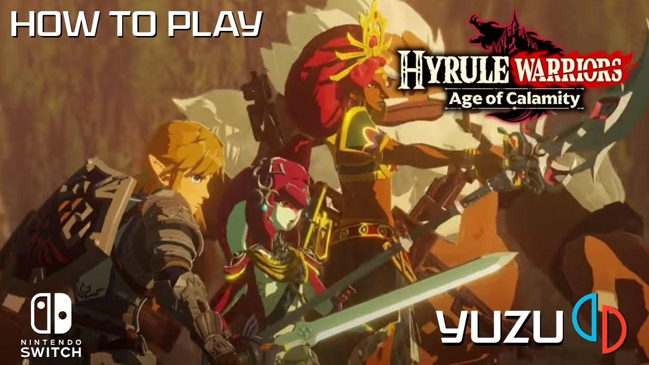 Working How To Play Hyrule Warriors Age Of Calamity On Yuzu Switch Emulator Youtube