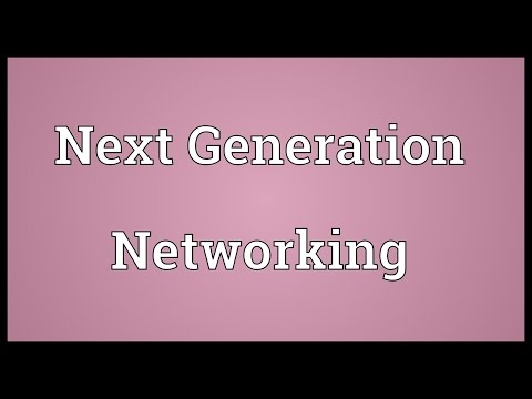 Next Generation Networking Meaning